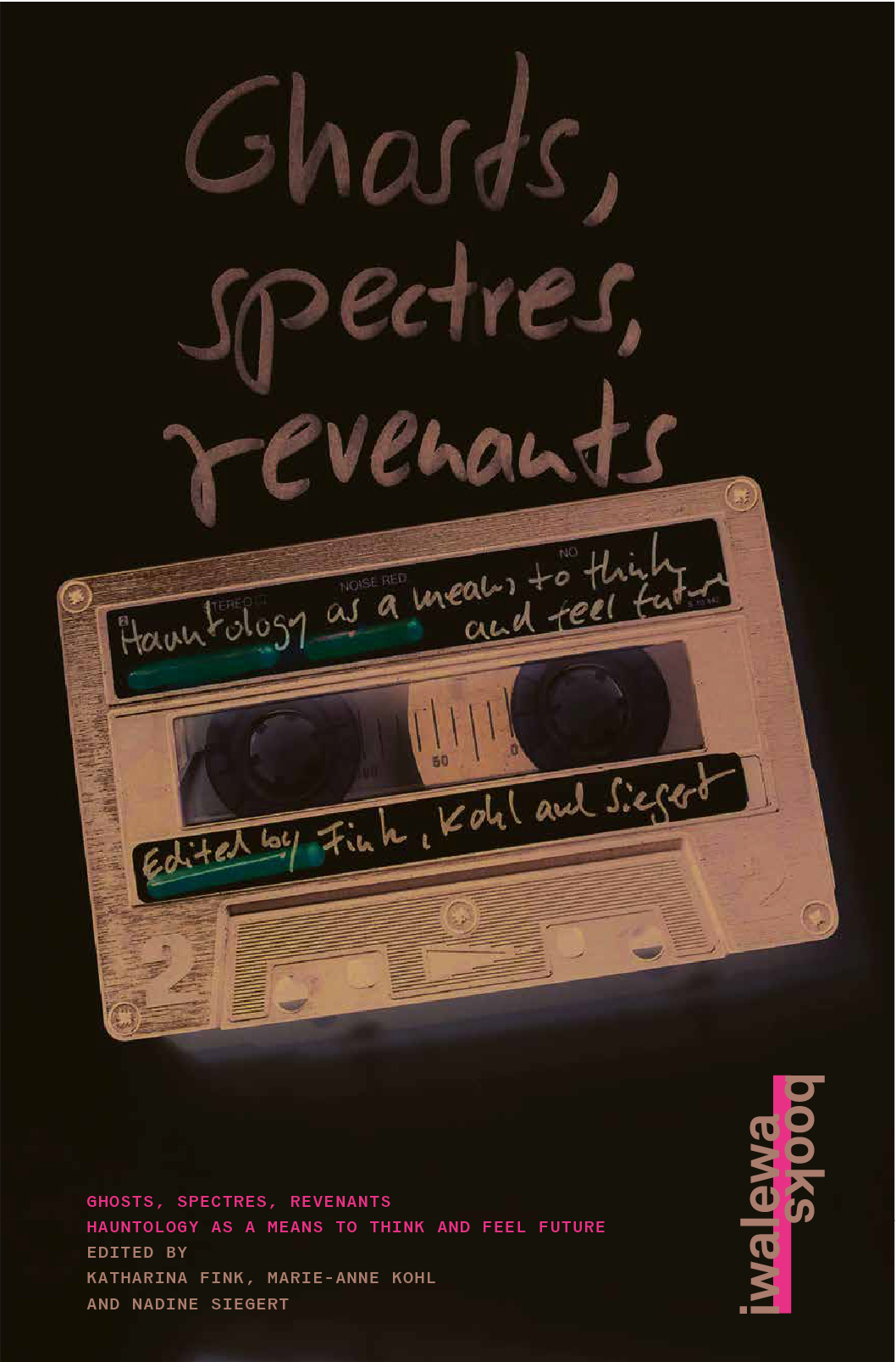 Ghosts, spectres, revenants: Hauntology as a means to think and feel future