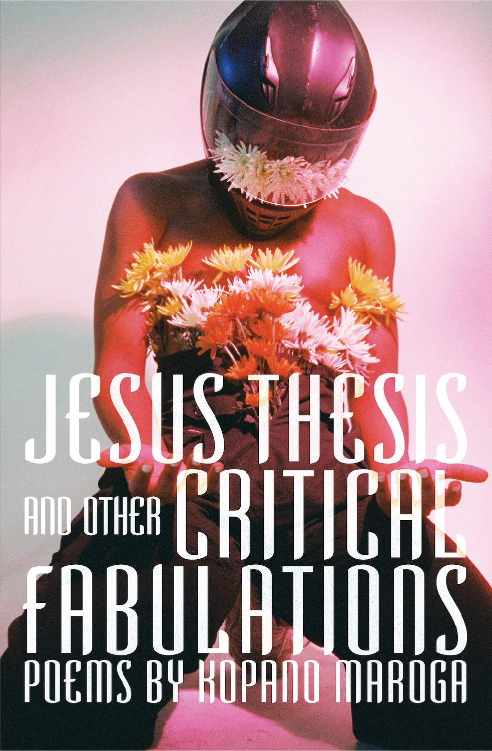 Jesus Thesis and Other Critical Fabulations by Kopano Maroga