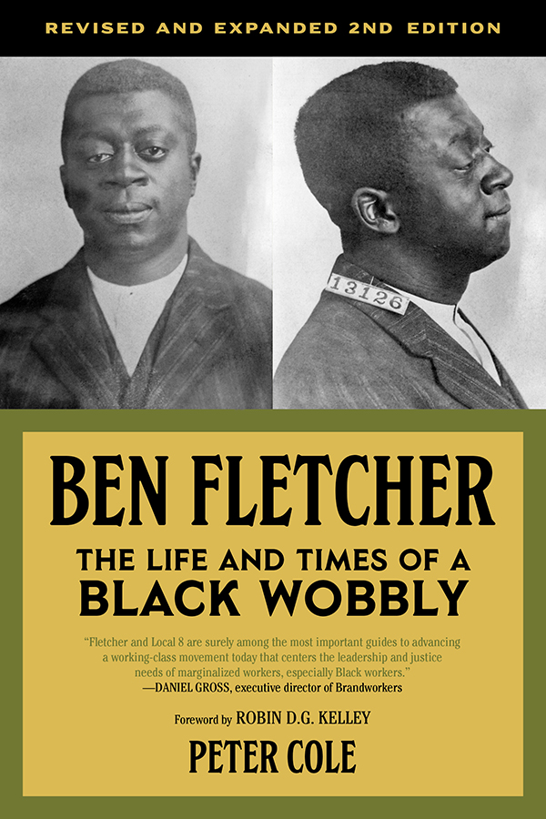 Ben Fletcher: The Life and Times of a Black Wobbly by Peter Cole